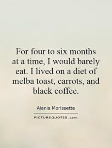 for-four-to-six-months-at-a-time-i-would-barely-eat-i-lived-on-a-diet-of-melba-toast-carrots-and-quote-1